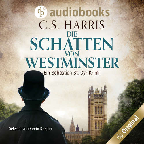Hoerbuch Die Schatten von Westminster - Sebastian St. Cyr-Reihe, Band 1 - C. S. Harris - Kevin Kasper