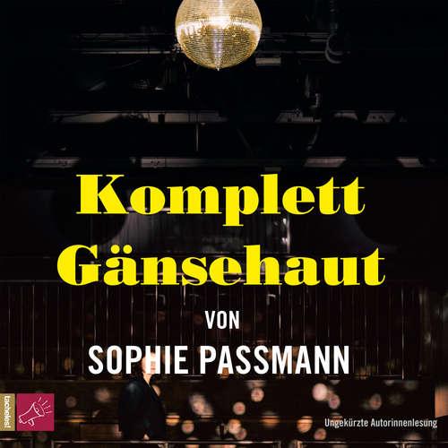 Hoerbuch Komplett Gänsehaut - Sophie Passmann - Sophie Passmann