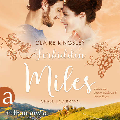 Hoerbuch Forbidden Miles - Die Miles Family Saga - Chase und Brynn, Band 2 - Claire Kingsley - Frances Neubauer