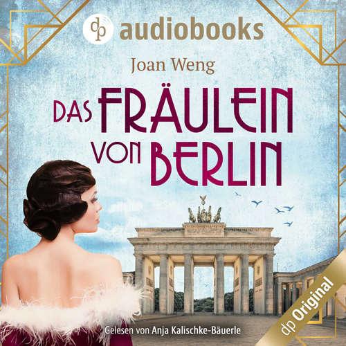 Hoerbuch Das Fräulein von Berlin - Joan Weng - Anja Kalischke-Bäuerle