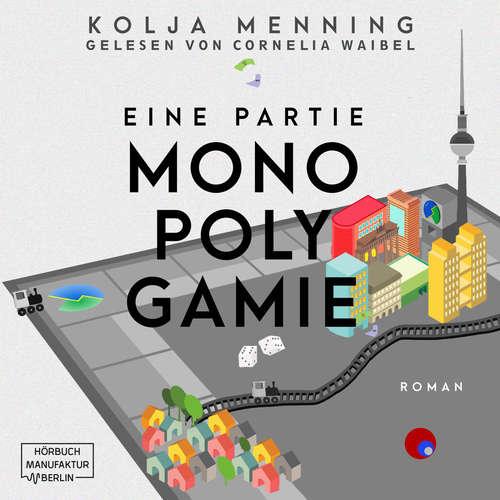 Hoerbuch Eine Partie Monopolygamie - Kolja Menning - Cornelia Waibel