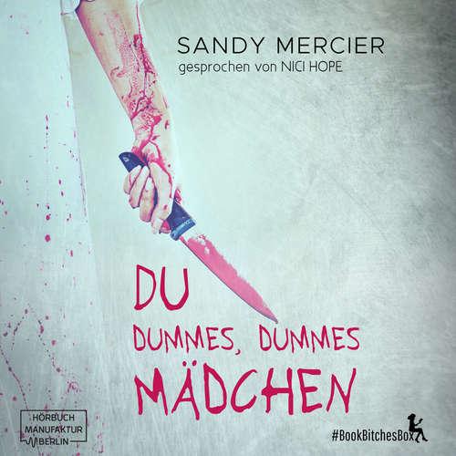 Hoerbuch Du dummes, dummes Mädchen - BookBitchesBox 7 - Sandy Mercier - Nici Hope