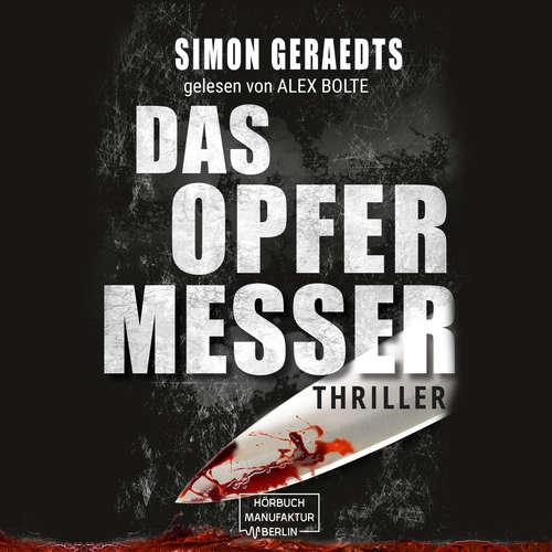 Hoerbuch Das Opfermesser - Simon Geraedts - Alex Bolte
