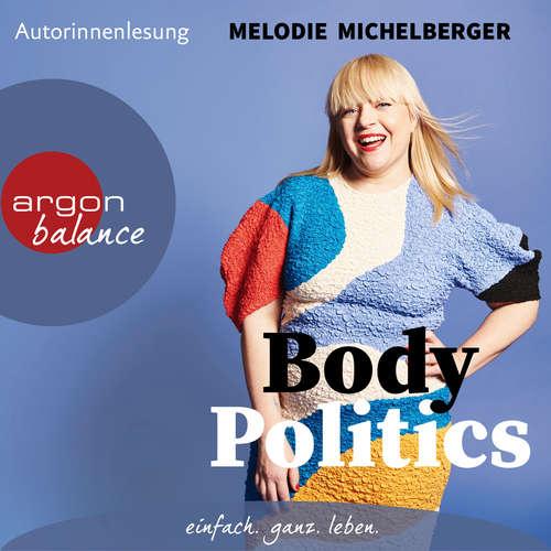 Hoerbuch Body Politics - Ein Manifest - Melodie Michelberger - Melodie Michelberger