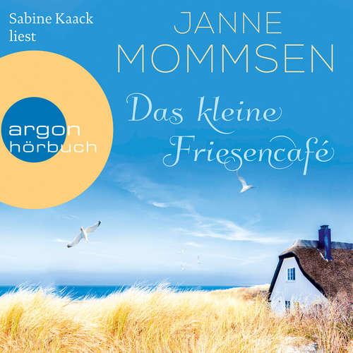 Hoerbuch Das kleine Friesencafé - Janne Mommsen - Sabine Kaack