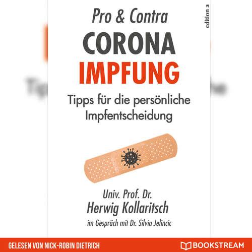 Hoerbuch Pro & Contra Corona Impfung - Tipps für die persönliche Impfentscheidung - Dr. Herwig Kollaritsch - Nick-Robin Dietrich