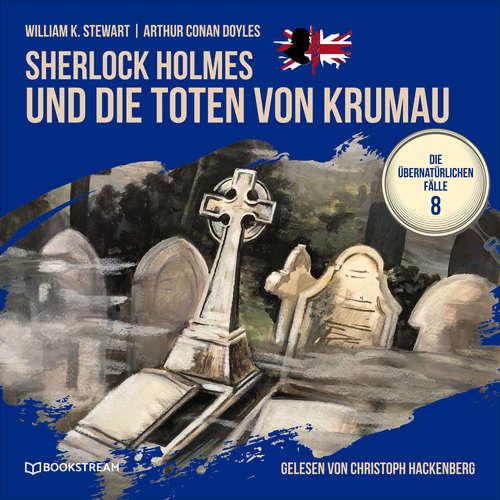Hoerbuch Sherlock Holmes und die Toten von Krumau - Die übernatürlichen Fälle, Folge 8 - Sir Arthur Conan Doyle - Christoph Hackenberg