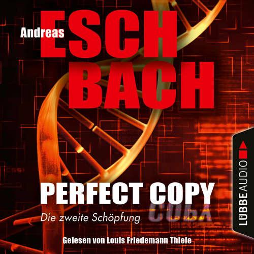 Hoerbuch Perfect Copy - Die zweite Schöpfung - Andreas Eschbach - Louis Friedemann Thiele