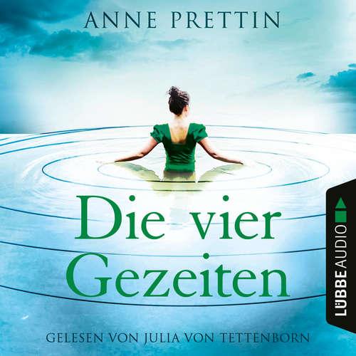 Hoerbuch Die vier Gezeiten - Anne Prettin - Julia von Tettenborn