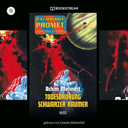 Hoerbuch Todesdrohung Schwarzer Raumer - Raumschiff Promet - Von Stern zu Stern, Folge 9 - Achim Mehnert - Claudia Rohnefeld