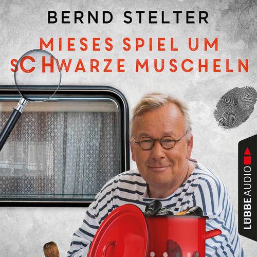 Hoerbuch Mieses Spiel um schwarze Muscheln - Camping-Krimi - Bernd Stelter - Bernd Stelter