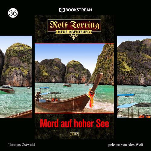 Hoerbuch Mord auf hoher See - Rolf Torring - Neue Abenteuer, Folge 36 - Thomas Ostwald - Alex Wolf