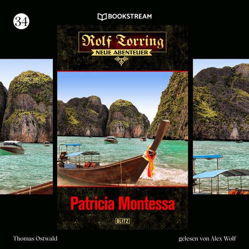 Hoerbuch Patricia Montessa - Rolf Torring - Neue Abenteuer, Folge 34 - Thomas Ostwald - Alex Wolf