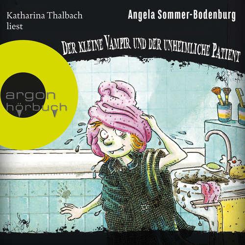 Hoerbuch Der kleine Vampir und der unheimliche Patient - Der kleine Vampir, Band 9 - Angela Sommer-Bodenburg - Katharina Thalbach
