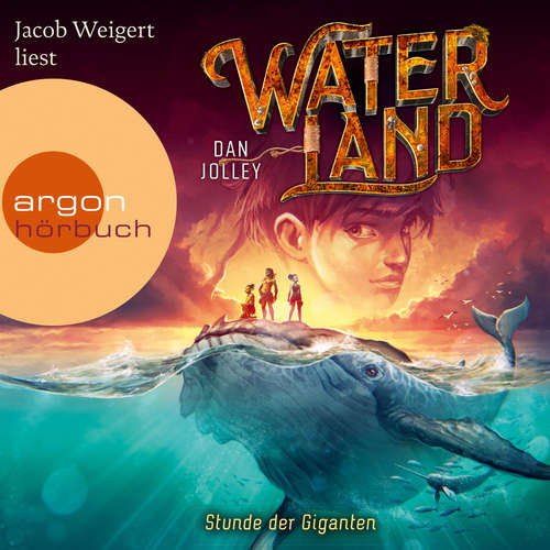Hoerbuch Stunde der Giganten - Waterland, Band 2 - Dan Jolley - Jacob Weigert
