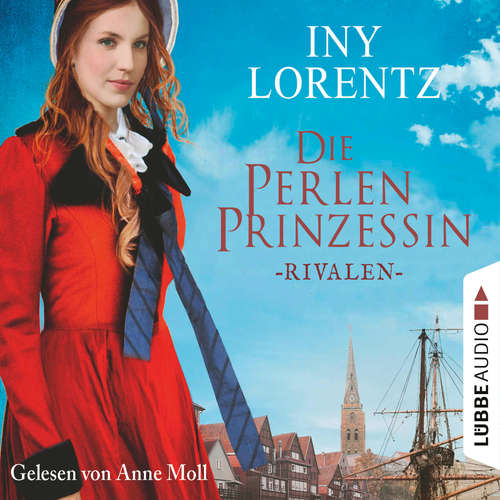 Hoerbuch Rivalen - Die Perlenprinzessin, Teil 1 - Iny Lorentz - Anne Moll