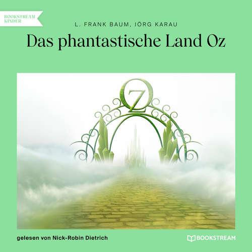 Hoerbuch Das phantastische Land Oz - L. Frank Baum - Nick-Robin Dietrich