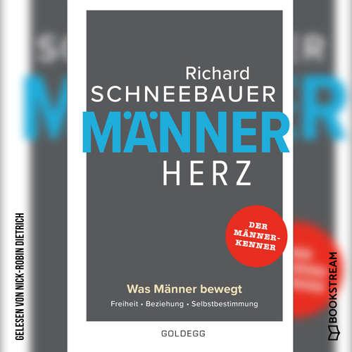 Hoerbuch Männerherz - Was Männer bewegt. Freiheit. Beziehung. Selbstbestimmung. - Richard Schneebauer - Nick-Robin Dietrich