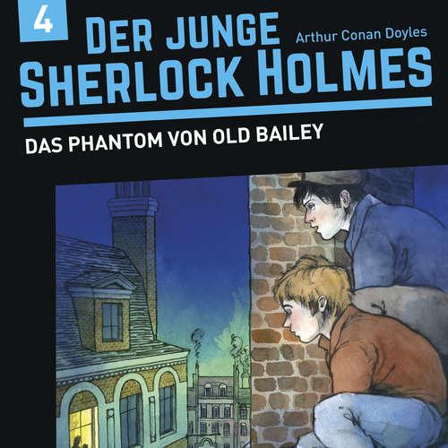 Hoerbuch Der junge Sherlock Holmes, Folge 4: Das Phantom von Old Bailey - David Bredel - Charles Rettinghaus