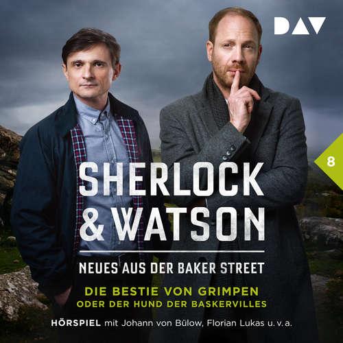 Hoerbuch Sherlock & Watson - Neues aus der Baker Street, Folge 8: Die Bestie von Grimpen oder Der Hund der Baskervilles - Viviane Koppelmann - Johann von Bülow