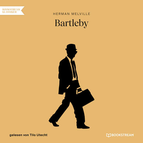 Hoerbuch Bartleby - Herman Melville - Tilo Utecht