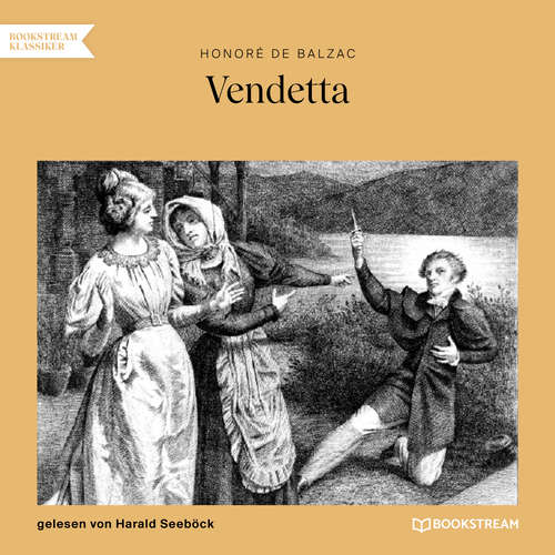 Hoerbuch Vendetta - Honoré De Balzac - Harald Seeböck