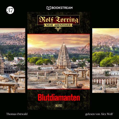 Hoerbuch Blutdiamanten - Rolf Torring - Neue Abenteuer, Folge 37 - Thomas Ostwald - Alex Wolf