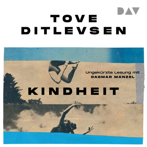 Hoerbuch Kindheit - Tove Ditlevsen - Dagmar Manzel