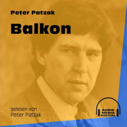 Hoerbuch Balkon - Peter Patzak - Peter Patzak