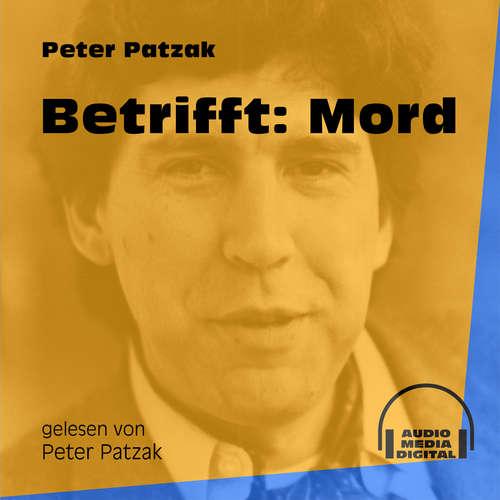 Hoerbuch Betrifft: Mord - Peter Patzak - Peter Patzak