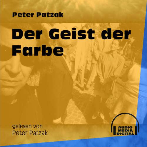 Hoerbuch Der Geist der Farbe - Peter Patzak - Peter Patzak