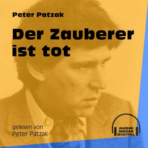 Hoerbuch Der Zauberer ist tot - Peter Patzak - Peter Patzak