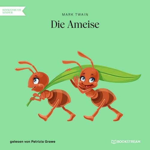Hoerbuch Die Ameise - Mark Twain - Patrizia Grawe