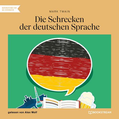 Hoerbuch Die Schrecken der deutschen Sprache - Mark Twain - Alex Wolf