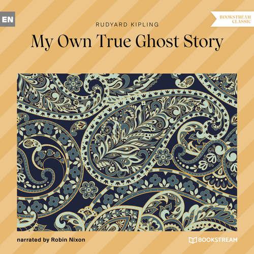 Audiobook My Own True Ghost Story - Rudyard Kipling - Robin Nixon