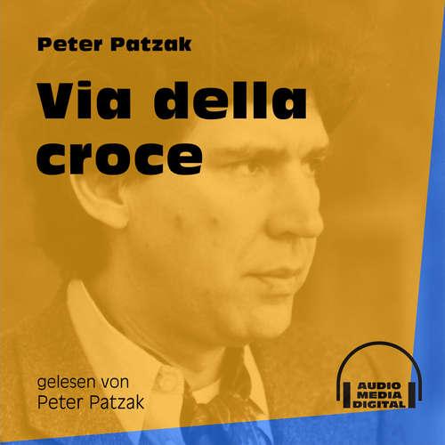 Hoerbuch Via della croce - Peter Patzak - Peter Patzak