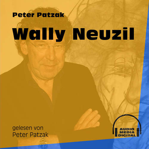 Hoerbuch Wally Neuzil - Peter Patzak - Peter Patzak