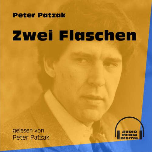 Hoerbuch Zwei Flaschen - Peter Patzak - Peter Patzak
