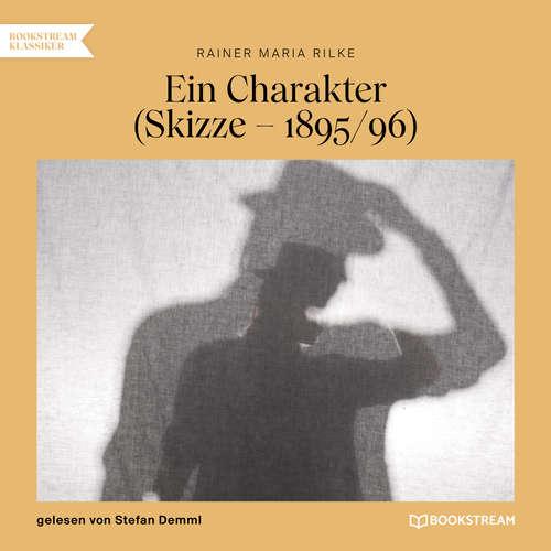 Hoerbuch Ein Charakter - Skizze - 1895/96 - Rainer Maria Rilke - Stefan Demml