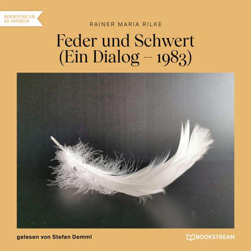 Hoerbuch Feder und Schwert - Ein Dialog - 1893 - Rainer Maria Rilke - Stefan Demml