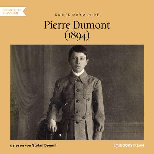 Hoerbuch Pierre Dumont - 1894 - Rainer Maria Rilke - Stefan Demml
