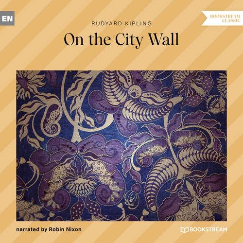 Audiobook On the City Wall - Rudyard Kipling - Robin Nixon