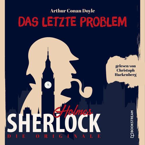 Hoerbuch Die Originale: Das letzte Problem - Sir Arthur Conan Doyle - Christoph Hackenberg