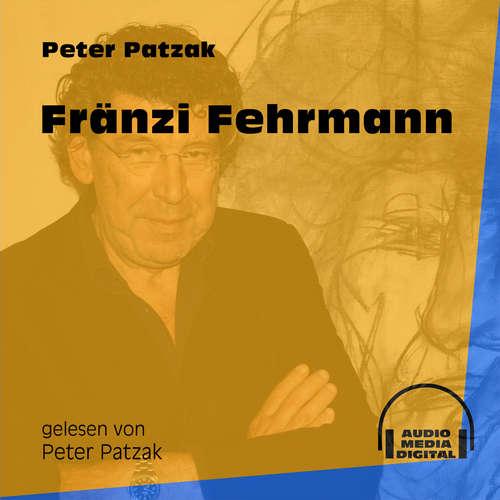 Hoerbuch Fränzi Fehrmann - Peter Patzak - Peter Patzak