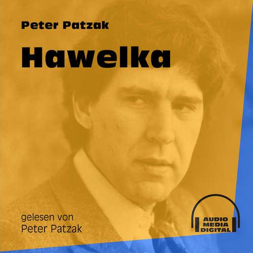 Hoerbuch Hawelka - Peter Patzak - Peter Patzak