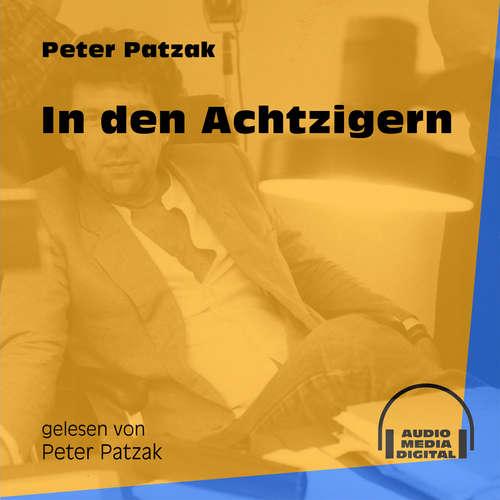 Hoerbuch In den Achtzigern - Peter Patzak - Peter Patzak