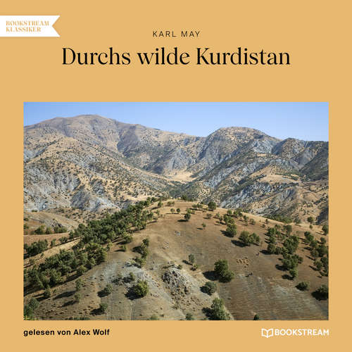 Hoerbuch Durchs wilde Kurdistan - Karl May - Alex Wolf