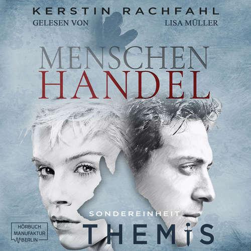 Hoerbuch Menschenhandel - Sondereinheit Themis, Band 3 - Kerstin Rachfahl - Lisa Müller