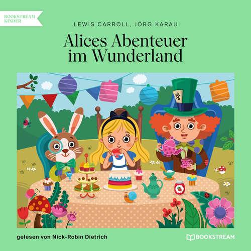 Hoerbuch Alices Abenteuer im Wunderland - Lewis Carroll - Nick-Robin Dietrich