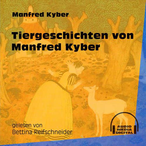 Hoerbuch Tiergeschichten von Manfred Kyber - Manfred Kyber - Bettina Reifschneider